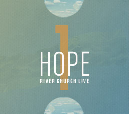 One Hope, by River Church Live